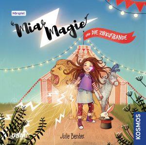 Cover des Hörspiels Mia Magie Cover des Hörspiels Mia Magie und die Zirkusbande. Junghexe Mia Magie steht vor einem Zirkuszelt und schleudert Blitze aus ihrer Hand.und die Zirkusbande