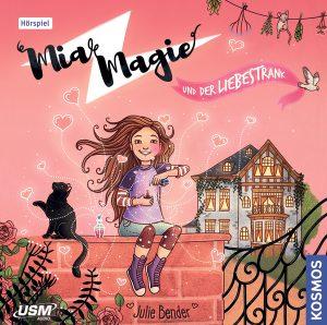 Cover des Hörspiels Mia Magie und der Liebestrank. Junghexe Mia Magie sitzt zusammen mit einem spielenden Kater auf einer Mauer und füllt einen Liebestrank von einem Flakon in einen anderen um.