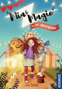 Cover des KInderbuchs Mia Magie und die Zirkusbande. Junghexe Mia Magie steht vor einem Zirkuszelt und schleudert Blitze aus ihrer Hand.